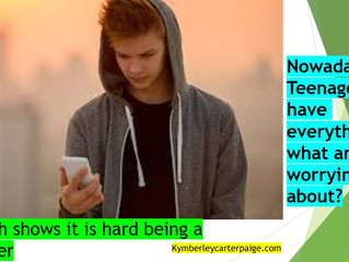 Nowadays Teenagers have everything, so what are they worrying about?