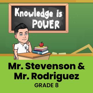 Mr. Stevenson & Mr. Rodriguez