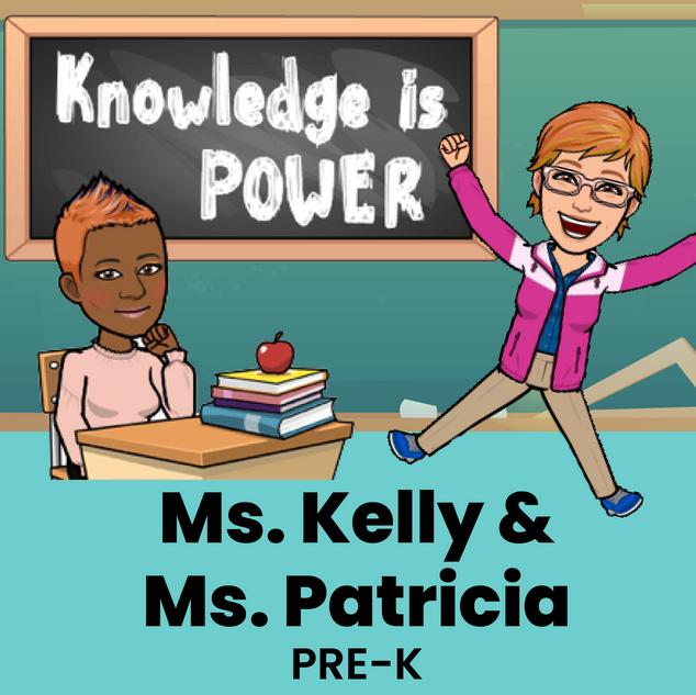 Ms. Kelly & Ms. Patricia