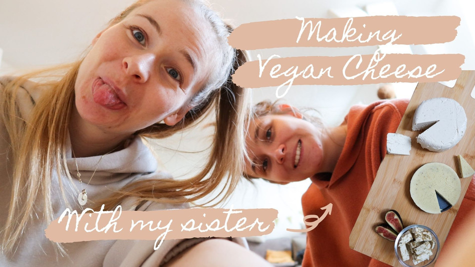 Making vegan cheese with my sister
