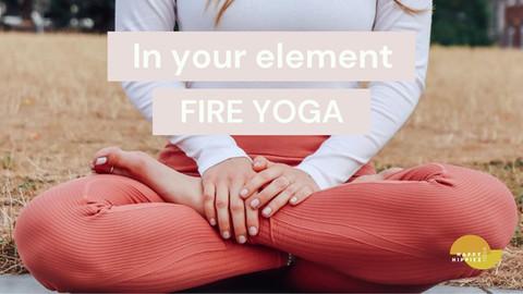 """In your element"" series Fire Flow (Vinyasa) - 25 min"