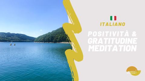 Positività e Gratitudine | italiano | 4 min