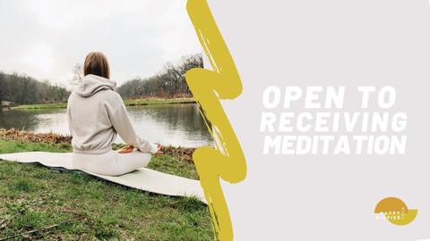 Open to Receiving Meditation | 13 min