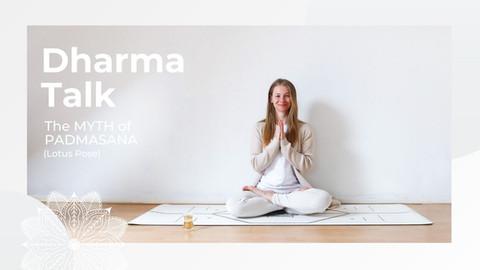 Dharma Talk: Myth of Padmasana