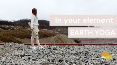 """""""In your element"""" series Earth (Yin) - 40 min"""