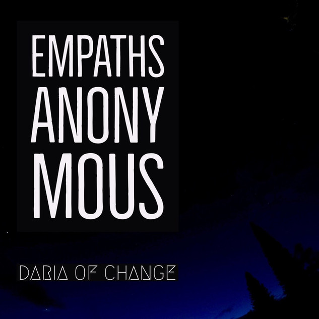 empaths anonymous ||| daria of change