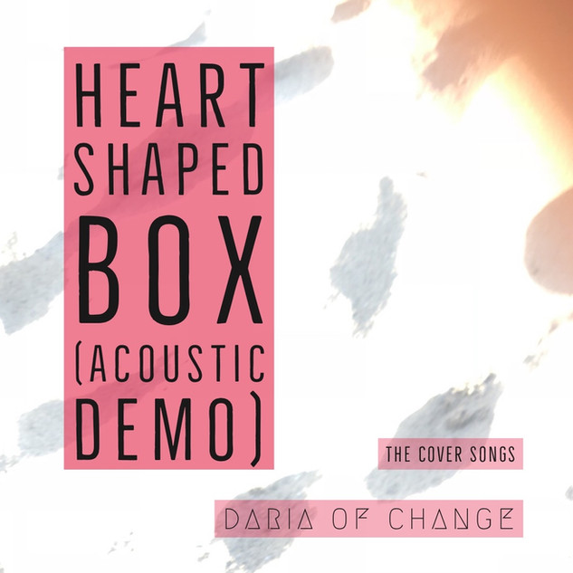 heart shaped box ||| daria of change