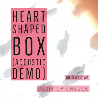 heart shaped box     daria of change