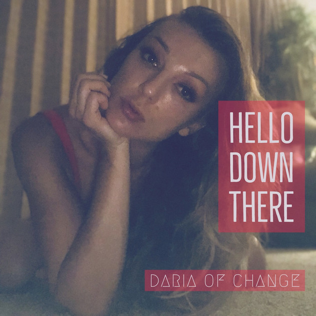 hello down there ||| daria of change