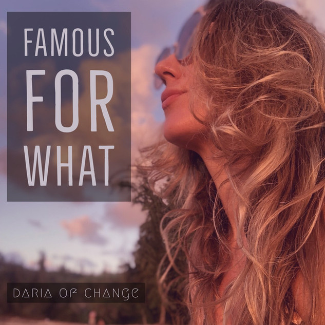 famous for what ||| daria of change