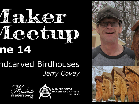 June 14 Maker Meetup - Handcarved Birdhouses