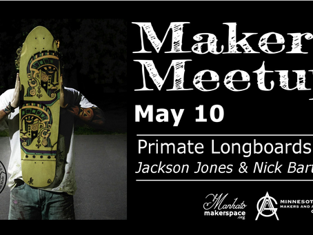 May 10 Maker Meetup - Primate Longboards