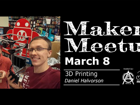 March 8 Maker Meetup - 3D Printing