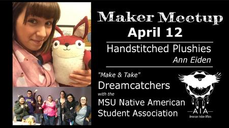 April 12 Maker Meetup - Plushies & Dreamcatcher Make & Take