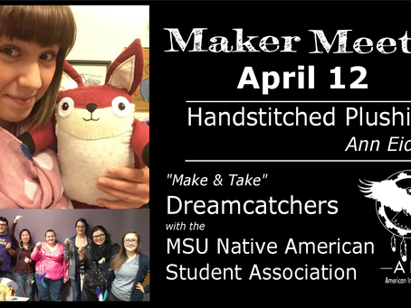 April 12 Maker Meetup - Plushies & Dreamcatcher Make & Take