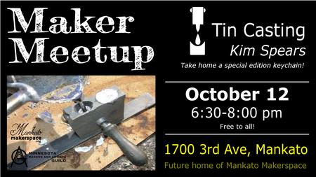 October 12 Maker Meetup - Tin Casting