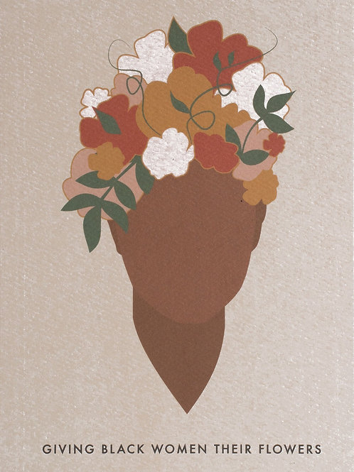 Give Black Women Their Flowers Greeting Card