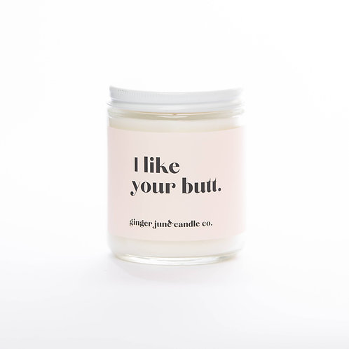 """""""I like your butt"""" non toxic soy candle, apricot and fig"""