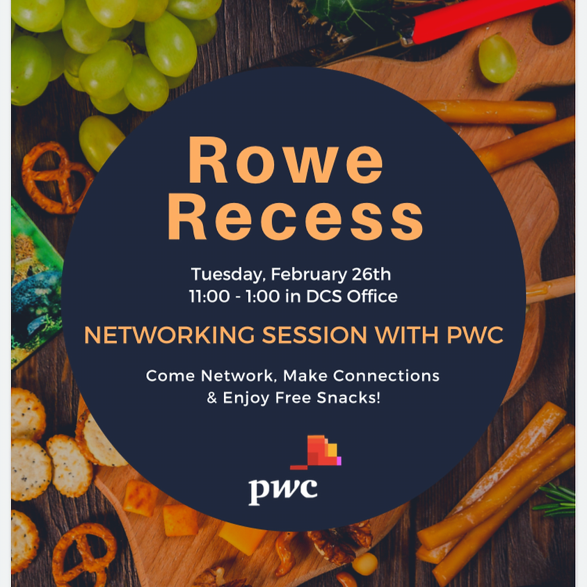 Rowe Recess   PwC Networking