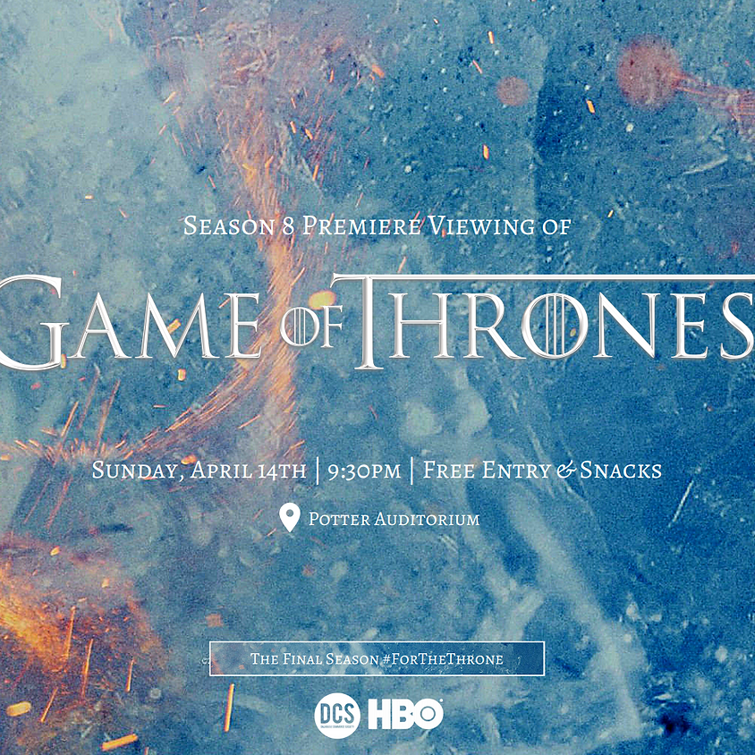 Game of Thrones - Season 8 Premiere Viewing