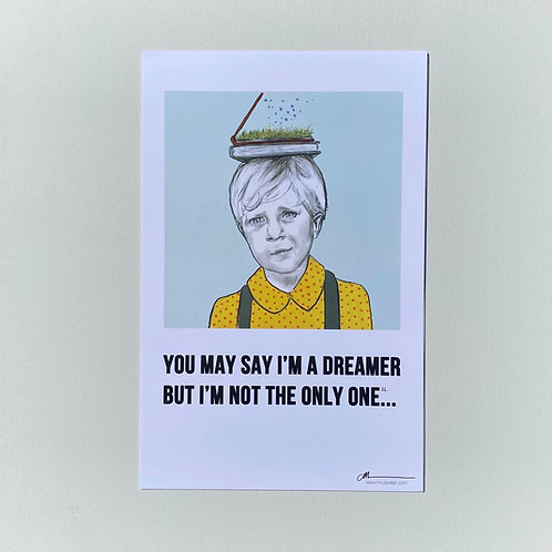 You May Say I'm A Dreamer Poster