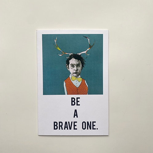 Be A Brave One Card
