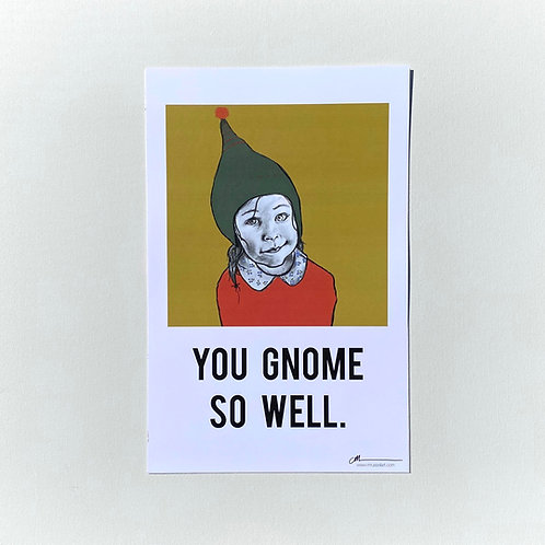 You Gno-me So Well