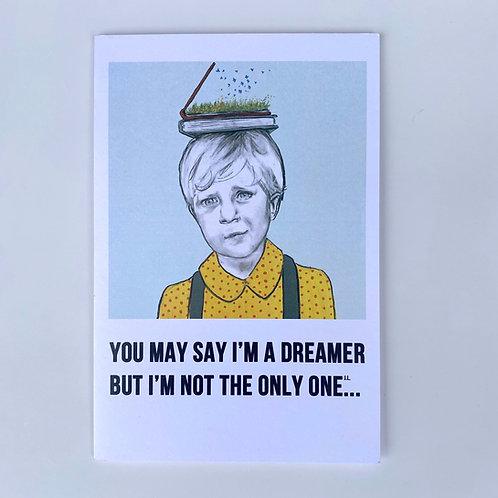 You May Say I'm A Dreamer Card