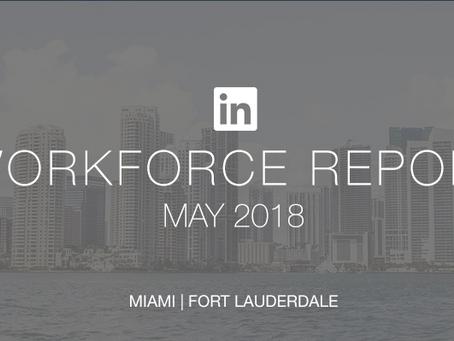 LinkedIn Workforce Report | Miami-Ft. Lauderdale | May 2018