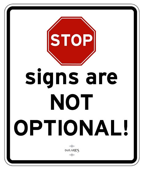 STOP signs are NOT OPTIONAL!