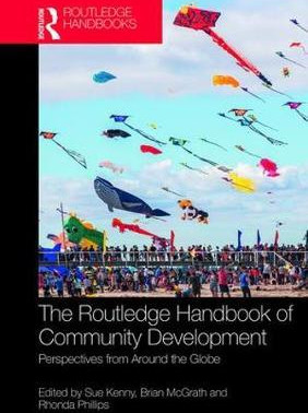 The Routledge Handbook of Community Development - Perspectives from Around the Globe. Edited by Sue