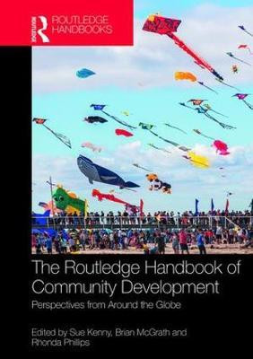 https://www.routledge.com/The-Routledge-Handbook-of-Community-Development-Perspectives-from-Around/Kenny-McGrath-Phillips/p/book/9781138940765