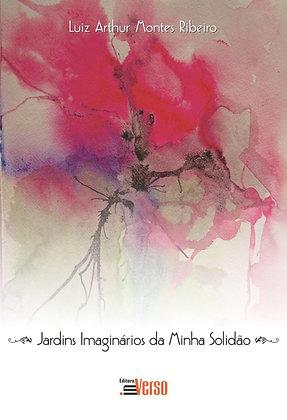 Jardins Imaginários da Minha Solidão