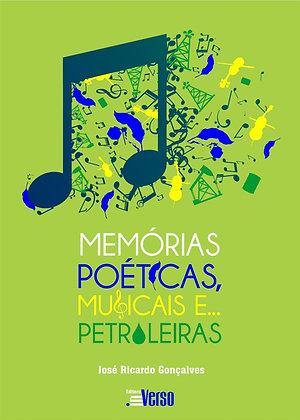 Memórias Poéticas, Musicais E... Petroleiras