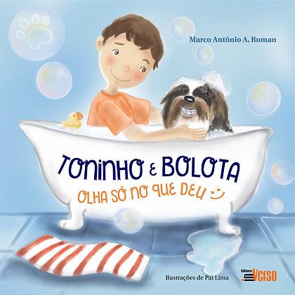 Toninho e Bolota: olha só no que deu