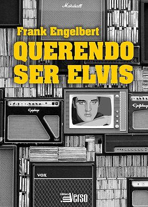 Querendo ser Elvis