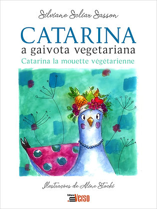 Catarina, A Gaivota Vegetariana - Catarina la Mouette Végétarienne