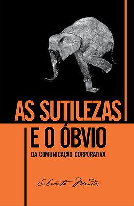As Sutilezas e o Óbvio da Comunicação Corporativa