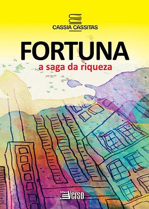 Fortuna: A Saga da Riqueza
