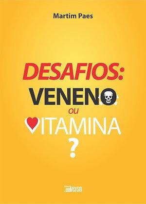 Desafios: Veneno ou Vitamina?