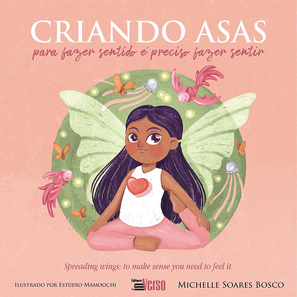 Criando Asas | Spreading Wings
