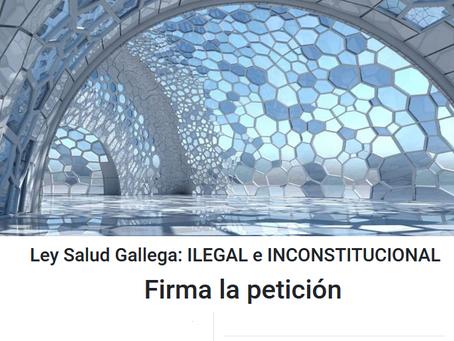FIRMA: STOP a la modificación Ley Salud Gallega, ILEGAL e INCONSTITUCIONAL