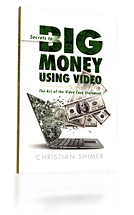 Secrets to Big Money Using Video