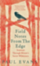 Field Notes From The Edge by Paul Evans