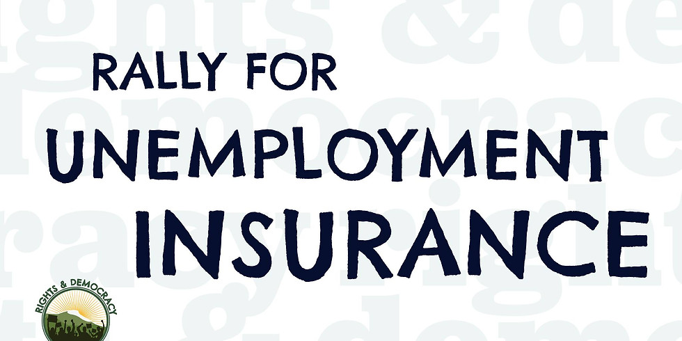 Rally for Unemployment Insurance Benefits!