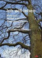 COVERIch_will_leben-Buch_89_dpi_für_Inte