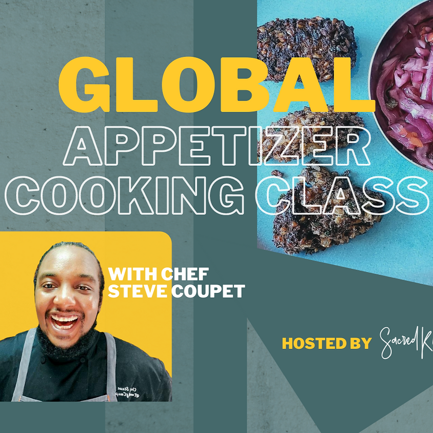 Global Appetizer Class with Steve Coupet