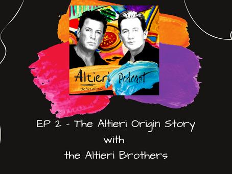 EP 2 - The Altieri Origin Story