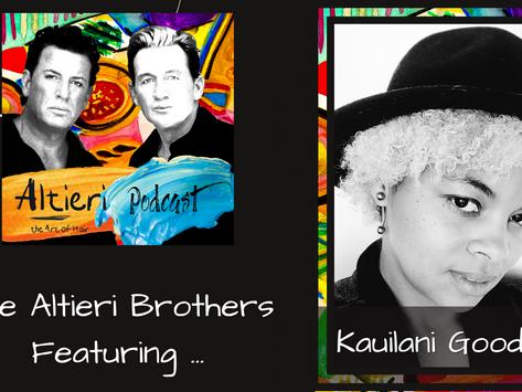 EP 12 - The Altieri Brothers Featuring Kauilani Goodwyn