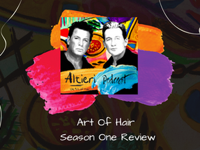 The Art of Hair - Season One Review